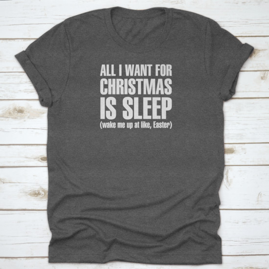 All I Want for Christmas is Sleep Wake me up for Easter
