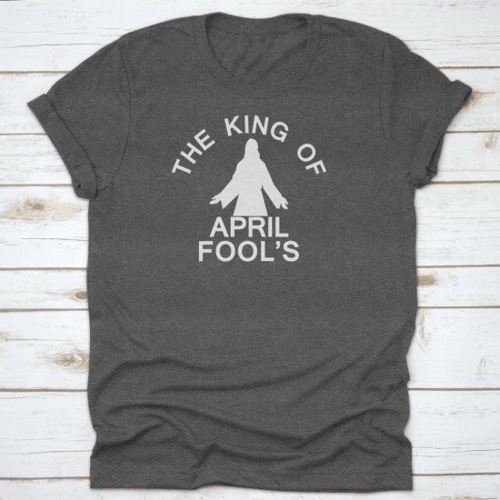 April Fools Day Easter Funny Jesus Tee